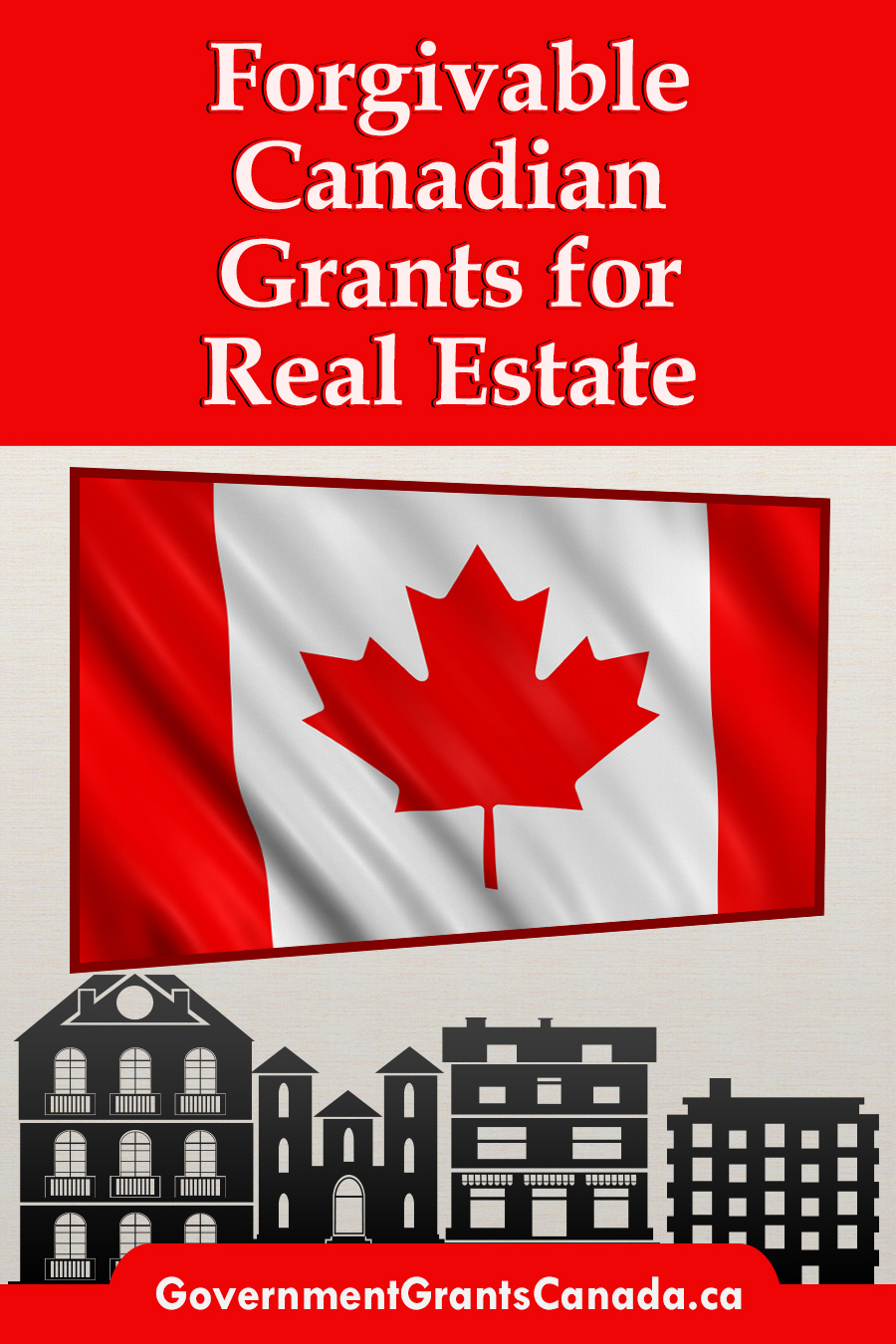 Forgivable Canadian Grants for Real Estate, Government Grants Canada, Forgivable Canadian grants, Government Grants, Real estate grants