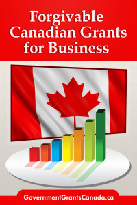 Forgivable Canadian grants for Business, Business Grants, Government Grants, Forgivable Grants
