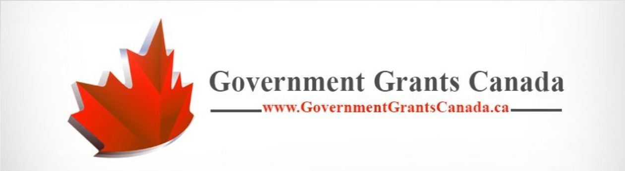 Government Grants Canada, Forgivable Canadian grants, business grants, Government Grants, Real estate grants, Forgivable grants, Credit Repair, Wage Subsidy, Government Grants for Women